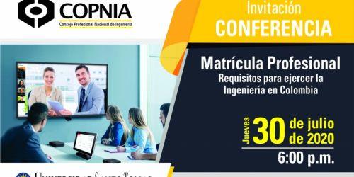 Conferencia: Matrícula Profesional, requisitos para ejercer la Ingeniería en Colombia